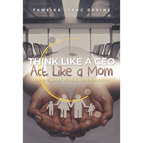 Book: Think Like a CEO, Act Like a Mom