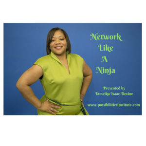 Network Like a Ninja - Tameika Isaac Devine