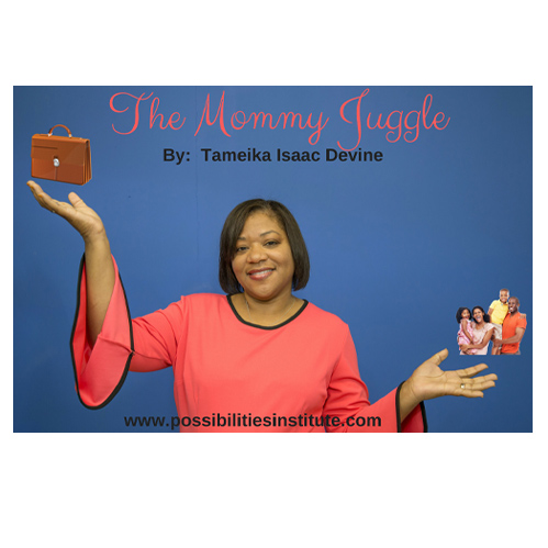 The Mommy Juggle - Tameika Isaac Devine