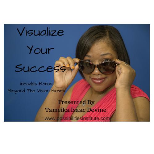 Visualize Your Success - Tameika Isaac Devine